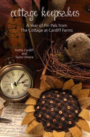 Cottage Keepsakes: A Year of Pin Pals (Pincushions) from the Cottage At Cardiff Farms