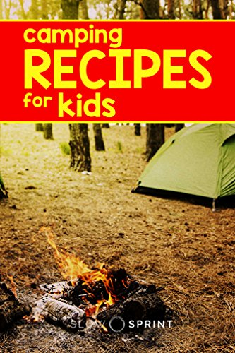 Camping Recipes: Don't Cook Your Kids by [Sprint, Slow]