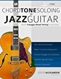 Chord Tone Soloing for Jazz Guitar: Master Arpeggio Soloing for Jazz Guitar