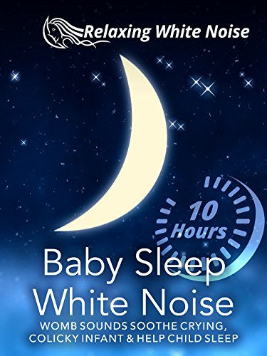 Baby Sleep White Noise 10 Hours - Womb Sounds Soothe Crying, Colicky Infant and Help Child Sleep