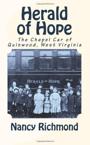 Herald of Hope: The Chapel Car of Quinwood, West Virginia PDF