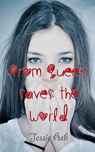 Prom Queen Saves the World