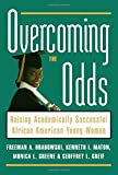 img - for Overcoming the Odds: Raising Academically Successful African American Young Women by Freeman A. Hrabowski (2002-02-07) book / textbook / text book