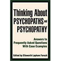 Image for Thinking About Psychopaths and Psychopathy: Answers to Frequently Asked Questions With Case Examples