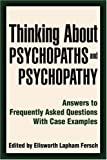 Thinking about Psychopaths and Psychopathy, Ellsworth Fersch, 059541544X