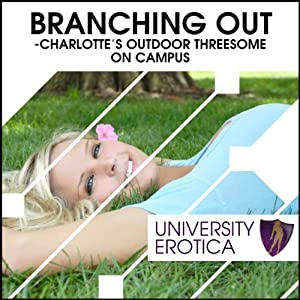 Branching Out: Charlotte's Outdoor Threesome on Campus Hörbuch
