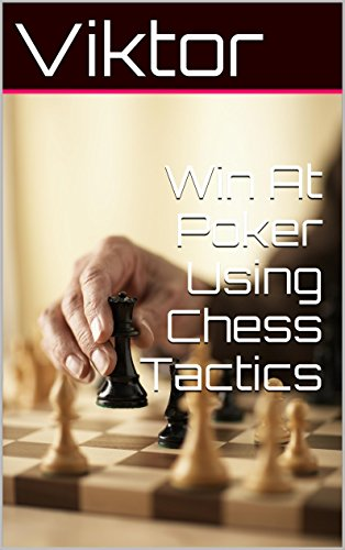 Win At Poker Using Chess Tactics Pdf