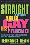 Straight from Your Gay Best Friend, Terrance Dean, 1932841563