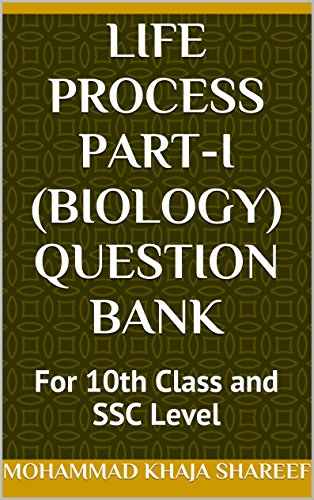 Life Process Part-I (Biology) Question Bank: For 10th Class and SSC Level