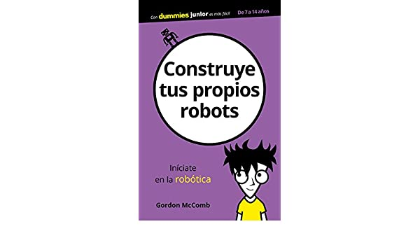 Construye tus propios robots (Spanish Edition), Gordon McComb, Carolina Ferré Pellicer, eBook - Amazon.com