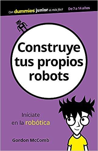 Construye tus propios robots: Gordon McComb: 9788432904134: Amazon.com: Books