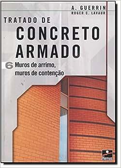 Concreto Armado 6. Muros de Arrimo, Muros de Contenção