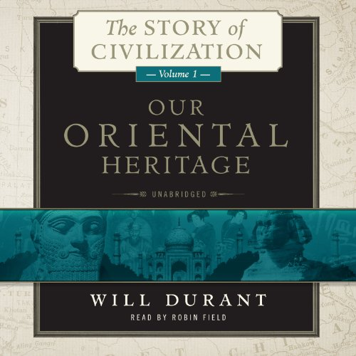Our Oriental Heritage: The Story of Civilization, Volume 1 (The Story of Civilization series) by Blackstone Audio