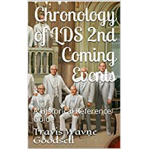 Chronology of LDS 2nd Coming Events: A Historical Reference Guide