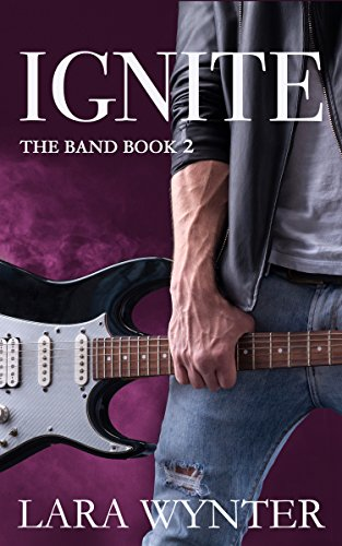 Ignite: A clean rock star romance (The Band Book 2)