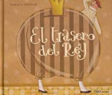El trasero del Rey/ The King's Behind (Coleccion O) (Spanish Edition)