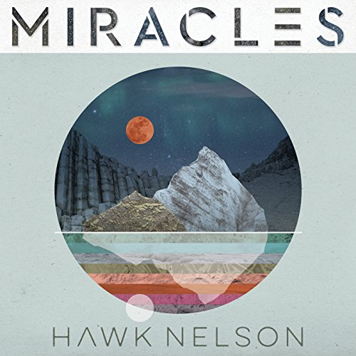 Hawk Nelson - Miracles 2018
