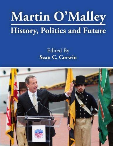 Martin O'Malley: History, Politics and Future