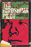 Front cover for the book The Hiroshima Pilot by William Bradford Huie