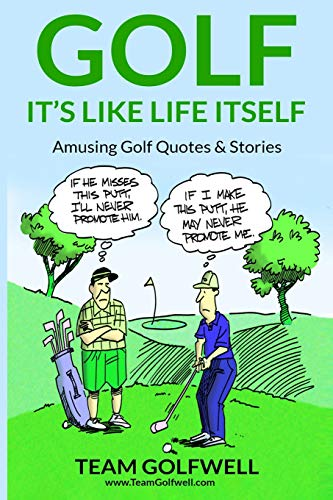 GOLF: It's Like Life Itself. Amusing Golf Quotes & Stories por Team Golfwell