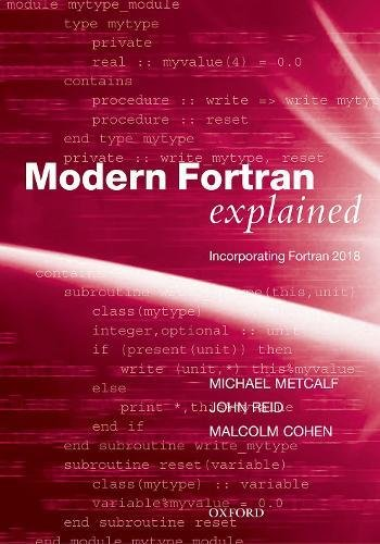 Modern Fortran Explained: Incorporating Fortran 2018 by Oxford University Press