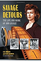 Savage Detours: The Life and Work of Ann Savage Kindle Edition