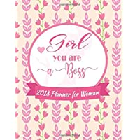 Girl You Are A Boss 2018 Planner for Woman: Writing your Goals for Year and Monthly. Calendar Schedule Organizer Journal Notebook Diary Weekly ... (Inspiration Woman to Write In) (Volume 1)