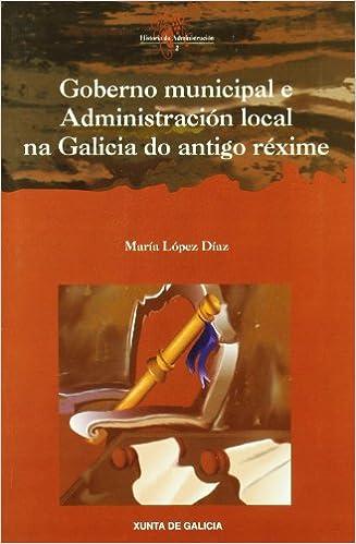 Goberno Municipal E Administracion Local Na Galicia Do