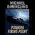 Piranha Firing Point (The Michael Pacino Series Book 5)