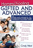 Homeschooling Gifted and Advanced Learners, Cindy West, 1593637454