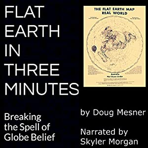 Flat Earth in Three Minutes Hörbuch