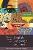 Getting Started with English Language Learners 1st Edition