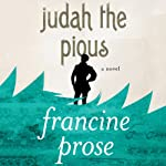 Judah the Pious: A Novel | Francine Prose