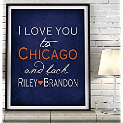 """I Love You to Chicago and Back"" ART PRINT, Customized & Personalized UNFRAMED, Wedding gift, Valentines day gift, Christmas gift, Father's day gift, housewarming gift, All Sizes"