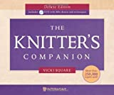 img - for The Knitter's Companion Deluxe Edition w/DVD by Vicki Square (2010-12-07) book / textbook / text book