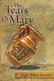 The Tears of Mary, Scott Baker Sweeney, 1434306070