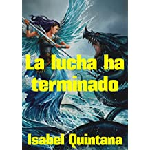 La lucha ha terminado (Spanish Edition)