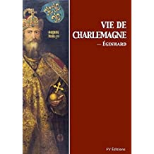 Vie de Charlemagne (French Edition)