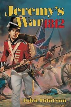 Jeremy's War 1812 by [Ibbitson, John]
