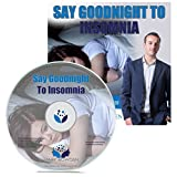 Say Goodnight To Insomnia Self Hypnosis CD - This Sleep Meditation CD, Get a Better Night's Sleep With The Sleep Hypnotherapy CD