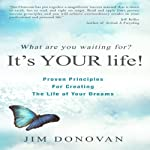 What Are You Waiting For?: It's YOUR Life | Jim Donovan