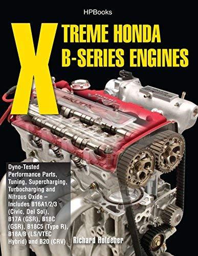 (By Richard Holdener Xtreme Honda B-Series Engines HP1552: Dyno-Tested Performance Parts Combos, Supercharging, Turbochar)