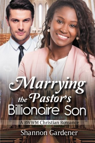 Books : Marrying The Pastor's Billionaire Son: A BWWM Christian Love Story
