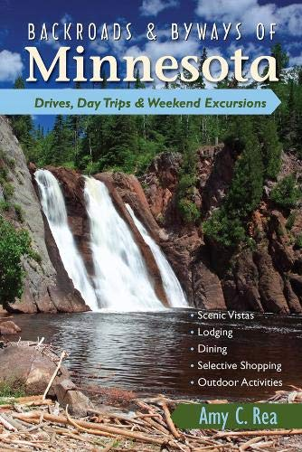 Backroads & Byways of Minnesota: Drives, Day Trips & Weekend Excursions (Backroads & Byways)