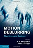 img - for Motion Deblurring: Algorithms and Systems book / textbook / text book