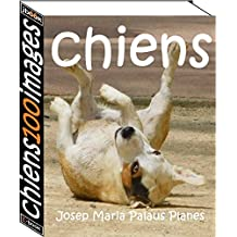 chiens (100 images) (French Edition)