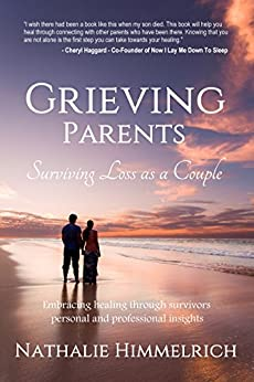 Grieving Parents: Surviving Loss as a Couple by [Himmelrich, Nathalie]