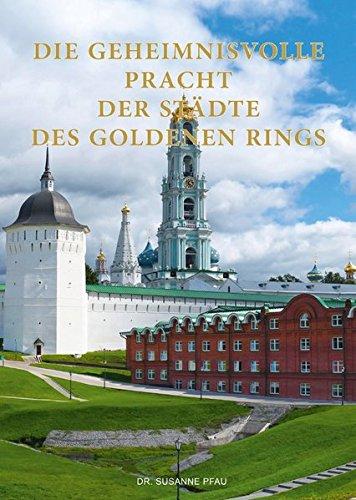 Geheimnisvolle Pracht der Städte des Goldenen Rings: Illustrierte Enzyklopädie