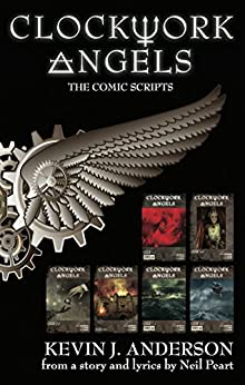 Clockwork Angels: The Comic Scripts by [Anderson, Kevin J., Peart, Neil]