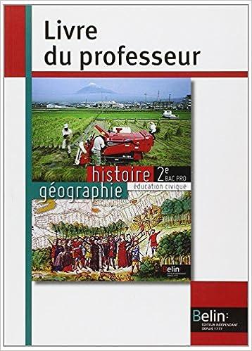 En ligne Histoire Géographie Education civique 2e Bac Pro : Livre du professeur epub pdf
